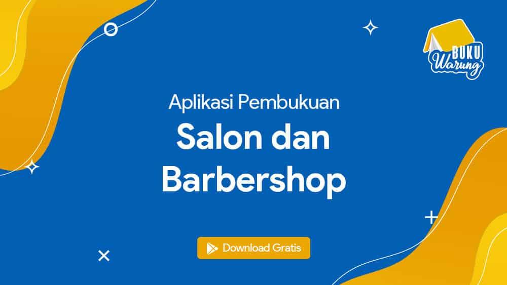 √ Aplikasi Pembukuan Salon dan Barbershop Mudah dan Gratis