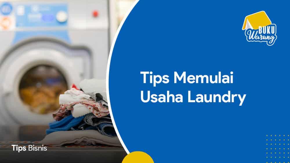 Tips Memulai Usaha Laundry Kiloan