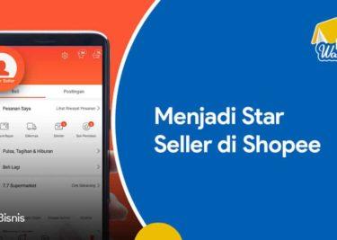 Menjadi Star Seller di Shopee