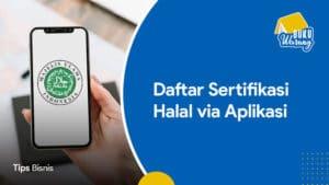 Daftar Sertifikasi Halal via Aplikasi